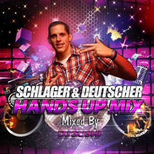 Sushi's Schlager & Deutscher Hands Up Mix