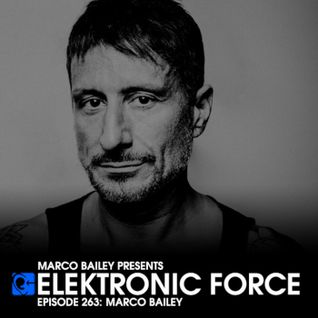 Elektronic Force Podcast 263 with Marco Bailey