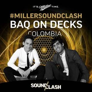 BAQ on Decks - Miller SoundClash - Colombia