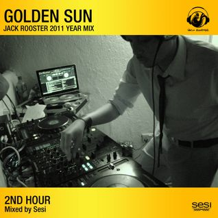 Jack Rooster Golden Sun Annual Mix-2nd Hr