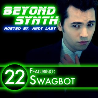 Beyond Synth Podcast Episode 22 - SWAGBOT