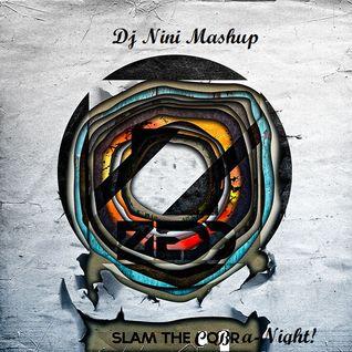 Slam the Cobra-Night ( Dj Nini MashUp)