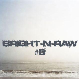 Bright-N-Raw RadioShow @NeringaFM #8