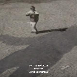 UNTITLED CLUB RADIO #6 LISTED #BEARARMZ