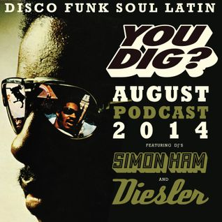 YOU DIG? AUGUST PODCAST 2014