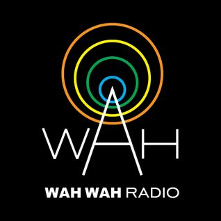 Wah Wah Radio Show - July 2015