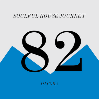 Soulful House Journey 82