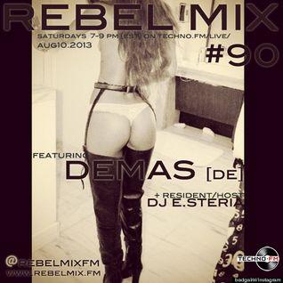 Rebel Mix #90 - ft DEMAS & dj e.steria - Aug10.2013