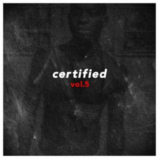 Certified Vol.5