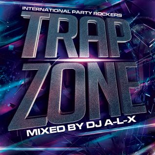 International Party Rockers - Trap Zone mixed by DJ A-L-X