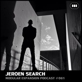 MODULAR EXPANSION PODCAST #061 | JEROEN SEARCH