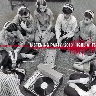Listening Party: 2013 Highlights