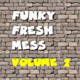 Funk's Funky Fresh Mess Vol. 2