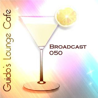 Guido's Lounge Cafe Broadcast#050 Sensual Glow (20130215)