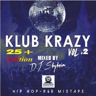 DJ Shyheim presents Klub Krazy Vol.2 (25+ Edition)