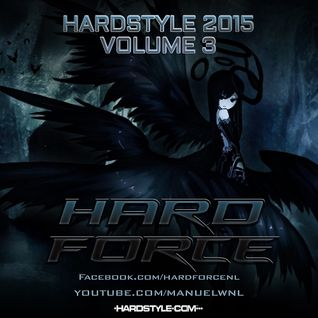 Hard Force Presents Hardstyle 2015 Vol 3