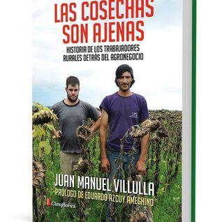 """2015-08-05│Presentación del libro """"Las cosechas son ajenas""""│Juan Manuel Villulla, autor"""