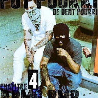 POT POURRI DE DJ DENT POURRI | CHAPITRE 4 | RBMG BMB
