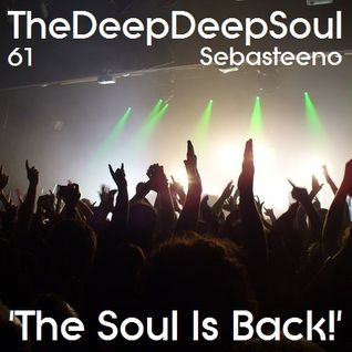 The Deep Deep Soul 61 - 'THE SOUL IS BACK!'