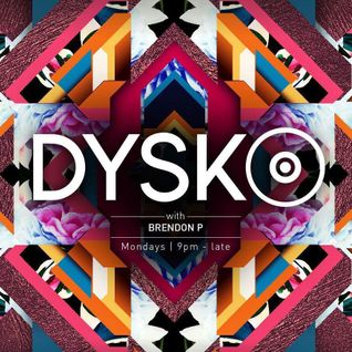 @DYSKO - Monday 20 June 2016