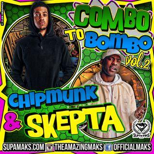 Supamaks.com Presents Combo To Bombo vol 2 ft Chipmunk & Skepta 2015