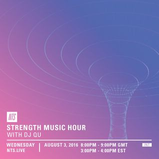 DJ Qu Presents The Strength Music Hour - 3rd August 2016