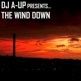 DJ A-UP : The Wind Down
