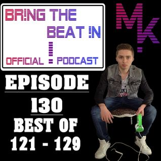 BR!NG THE BEAT !N Official Podcast [SPECIAL Episode 130; BEST OF 121 - 129]