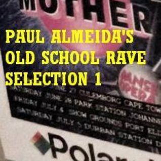 PAUL ALMEIDA'S OLD SCHOOL RAVE SELECTION 1