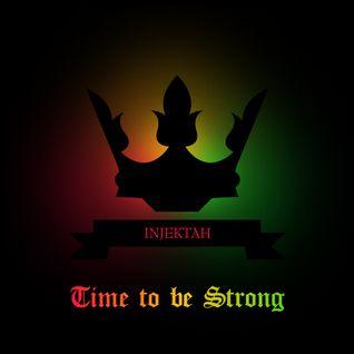 injektah - time to be strong [2009]