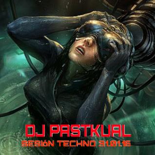 SESION TECHNO DE DJ PASTKUAL 31.01.16