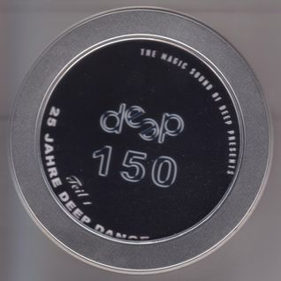 Deep Dance 150 (25 Years Deep Dance - Part 1) mixed by DJ Deep
