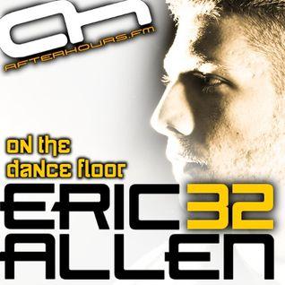 Eric Allen - On The Dance Floor 032 PT1