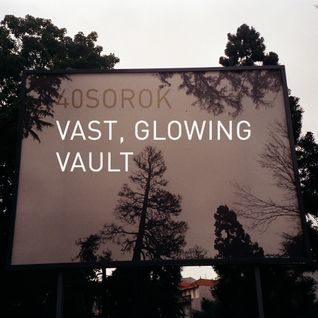 40sorok - Vast, Glowing Vault