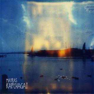 Matras - Kapchagai (2010)