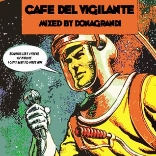 CAFE DEL VIGILANTE mixed by Donagrandi