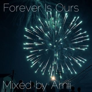 Forever Is Ours (Mixed by Arnii)