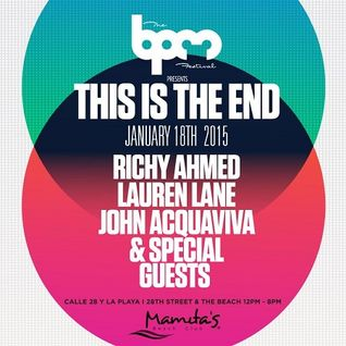 Lauren Lane & Richy Ahmed  - Live At This Is The End, Mamitas (The BPM Festival 2015, Mexico) - 18