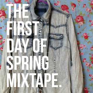 The First Day Of Spring Mixtape
