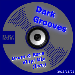 Dark Grooves Drum & Bass (Vinyl Mix)