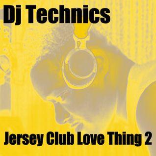 Dj Technics Jersey Club Love Thing 2
