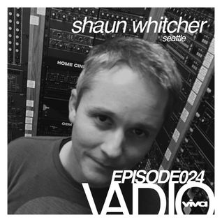 VADIO 024 :: Shaun Whitcher (Seattle)