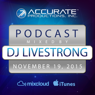 DJ Livestrong - Accurate Productions Podcast - Nov. 19, 2015
