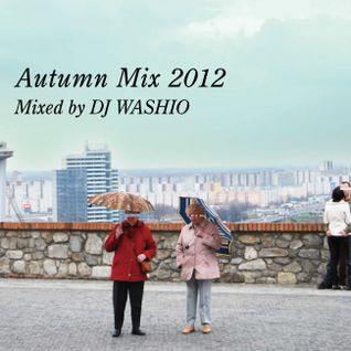 Autumn Mix 2012 mixed by DJ WASHIO