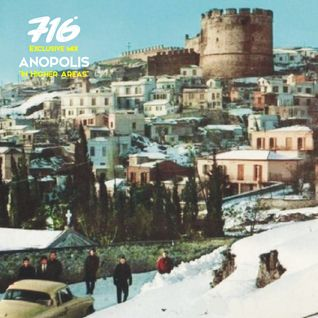716 Exclusive Mix - Anopolis : In Higher Areas.