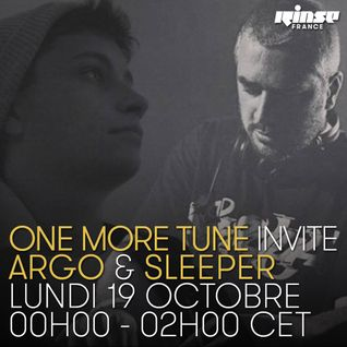 One More Tune #28 - Argo & Sleeper Guest Mix - RINSE FR - (19.10.15)