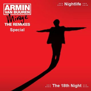 .::: Nightlife The 18th Night :::.::: Mirage The Remixes Special Part 1 :::.
