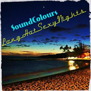 SoundColours | LongHotSexyNights (part2)