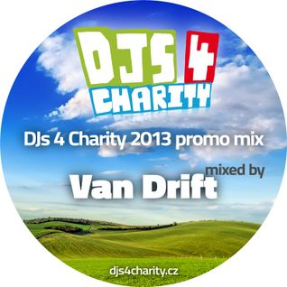 Van Drift - DJs 4 Charity 2013 promo mix
