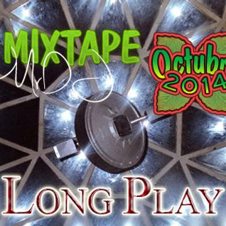 Long Play MIXTAPE Octubre 2014 By MrDJ
